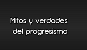 progresismo_mitos